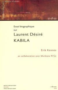 Essai biographique sur Laurent Désiré Kabila