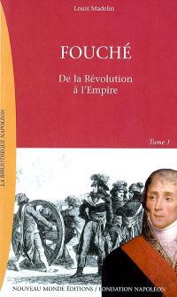 Fouché : 1759-1820. Volume 1, Ministre de la police