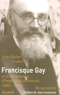 Francisque Gay (1885-1963) : et les démocrates d'inspiration chrétienne