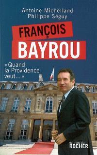 François Bayrou : quand la providence veut...