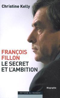 François Fillon, le secret et l'ambition