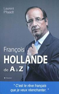 François Hollande de A à Z