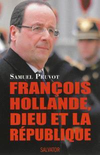 François Hollande, Dieu et la République