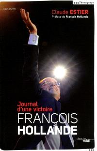 François Hollande, journal d'une victoire