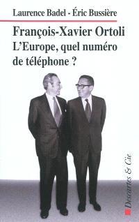 François-Xavier Ortoli : l'Europe, quel numéro de téléphone ?