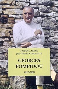 Georges Pompidou, 1911-1974 : le désir et le destin