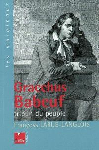 Gracchus Babeuf, tribun du peuple