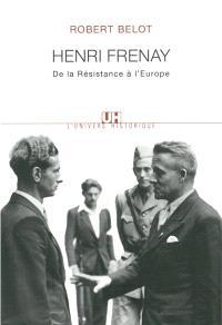Henri Frenay de la résistance à l'Europe