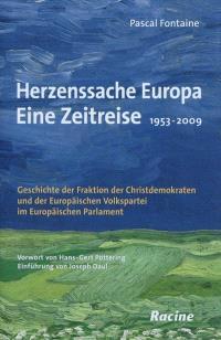 Herzenssache Europa, Eine Zeitreise : 1953-2009 : Geschichte der Fraktion der Christdemokraten und der Europäischen Volkspartei im Europäischen Parlament