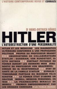 Hitler : l'autodestruction d'une personnalité