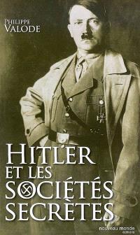 Hitler et les sociétés secrètes : de la société Thulé à la Solution finale