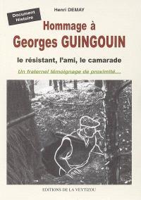 Hommage à Georges Guingouin, le résistant, l'ami, le camarade : un fraternel témoignage de proximité...