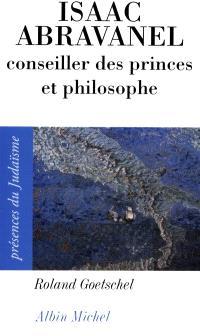 Isaac Abravanel : conseiller des princes et philosophe, 1437-1508
