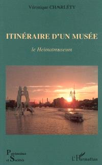 Itinéraire d'un musée : le Heimatmuseum