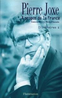Itinéraires. Volume 1, A propos de la France : entretiens avec Michel Sarazin