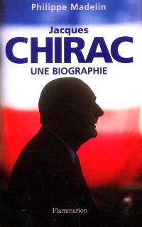 Jacques Chirac : une biographie