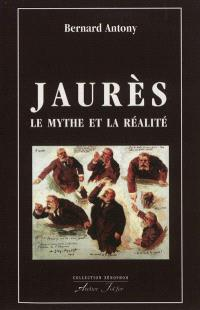 Jaurès : le mythe et la réalité