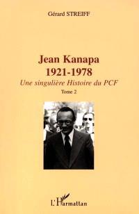 Jean Kanapa, 1921-1978 : une singulière histoire du PCF