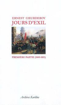 Jours d'exil. Volume 1, Première partie (1849-1851)