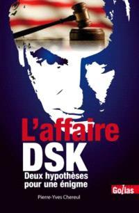 L'affaire DSK : deux hypothèses pour une énigme
