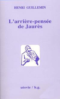 L'arrière-pensée de Jaurès