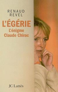 L'égérie : l'énigme Claude Chirac