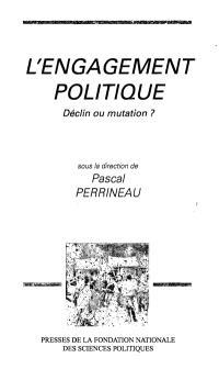 L'Engagement politique, déclin ou mutation ?
