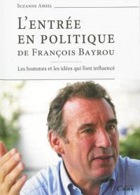 L'entrée en politique de François Bayrou : les hommes et les idées qui l'ont influencé
