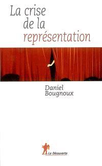 La crise de la représentation