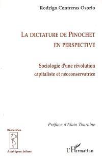 La dictature de Pinochet en perspective : sociologie d'une révolution capitaliste et néoconservatrice