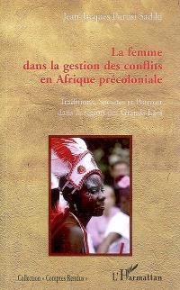 La femme dans la gestion des conflits en Afrique précoloniale : traditions, sociétés et pouvoir dans la région des Grands Lacs