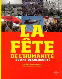 La fête de l'Humanité : 80 ans de solidarité