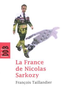 La France de Nicolas Sarkozy : chroniques de L'Humanité, 2007-2011