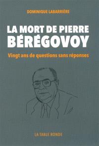 La mort de Bérégovoy : vingt ans de questions sans réponses