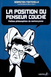 La position du penseur couché : petites philosophies du sarkozysme