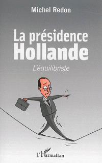La présidence Hollande : l'équilibriste