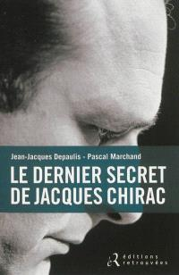 Le dernier secret de Jacques Chirac