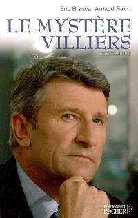 Le mystère Villiers : biographie