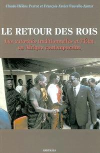 Le retour des rois : les autorités traditionnelles et l'Etat en Afrique contemporaine