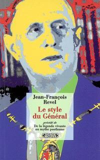 Le style du Général : 1959; Précédé de De la légende vivante au mythe posthume : 1988