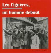 Léo Figuères : un homme debout