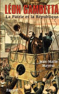 Léon Gambetta : la patrie et la République