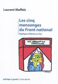 Les cinq mensonges du Front national : réplique à Marine Le Pen