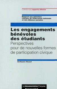 Les engagements bénévoles des étudiants : perspectives pour de nouvelles formes de participation civique : rappport aux ministres chargés de l'Education nationale et des Affaires sociales