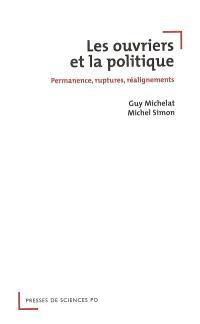 Les ouvriers et la politique : permanence, ruptures, réalignements 1962-2002