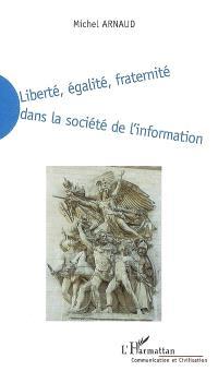 Liberté, égalité, fraternité dans la société de l'information