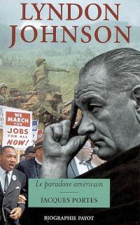 Lyndon Johnson : le paradoxe américain