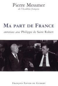 Ma part de France : entretiens avec Philippe de Saint Robert : A voix nue, France Culture semaine du 8 au 12 décembre 1997, Quai Conti 2001-2003