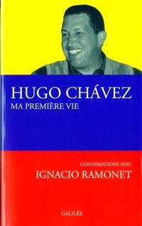 Ma première vie : conversations avec Ignacio Ramonet