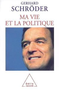 Ma vie et la politique